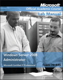 Exam 70-646 Windows Server 2008 Administrator Lab Manual av Microsoft Official Academic Course (Heftet)