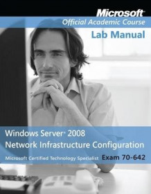 Exam 70-642 Windows Server 2008 Network Infrastructure Configuration av Microsoft Official Academic Course (Heftet)