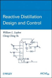 Reactive Distillation Design and Control av William L. Luyben og Cheng-Ching Yu (Innbundet)