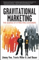 Gravitational Marketing av Jimmy Vee, Travis Miller og Joel Bauer (Innbundet)