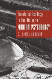 Annotated Readings in the History of Modern Psychology av C. James Goodwin (Heftet)