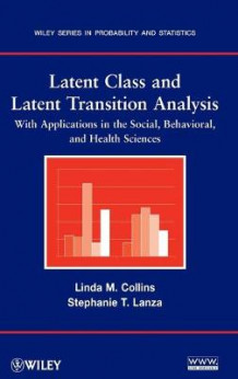 Latent Class and Latent Transition Analysis av Linda M. Collins og Stephanie T. Lanza (Innbundet)