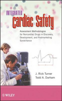 Integrated Cardiac Safety av J. Rick Turner og Todd A. Durham (Innbundet)