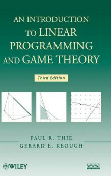 An Introduction to Linear Programming and Game Theory av Paul R. Thie og G.E. Keough (Innbundet)