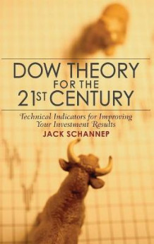Dow Theory for the 21st Century av Jack Schannep (Innbundet)