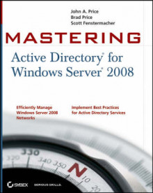 Mastering Active Directory for Windows Server 2008 av John A. Price, Brad Price og Scott Fenstermacher (Heftet)