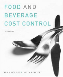 Food and Beverage Cost Control av Lea R. Dopson (Innbundet)