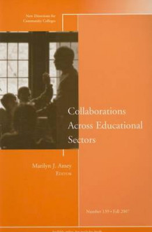 Collaborations Across Educational Sectors av CC (Community Colleges) (Heftet)