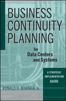 Business Continuity Planning for Data Centers and Systems av Ronald H. Bowman (Innbundet)