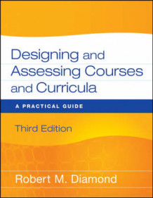 Designing and Assessing Courses and Curricula av Robert M. Diamond (Heftet)