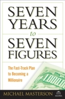 Seven Years to Seven Figures av Michael Masterson (Heftet)