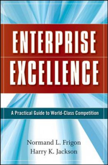 Enterprise Excellence av Normand L. Frigon og Harry K. Jackson (Innbundet)