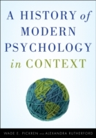 A History of Modern Psychology in Context av Wade E. Pickren og Alexandra Rutherford (Innbundet)