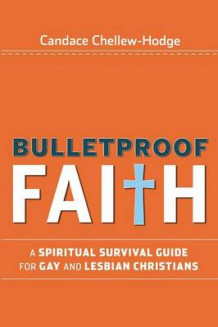 Bulletproof Faith av Reverend Candace Chellew-Hodge (Heftet)