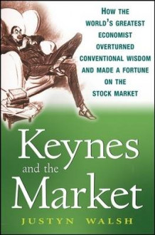 Keynes and the Market av Justyn Walsh (Innbundet)