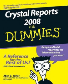 Crystal Reports 2008 for Dummies av Allen G. Taylor (Heftet)