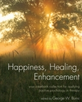Happiness, Healing, Enhancement (Heftet)