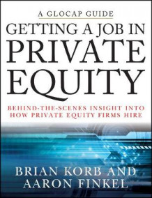 Getting a Job in Private Equity av Brian Korb og Aaron Finkel (Heftet)