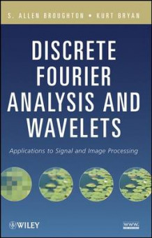 Discrete Fourier Analysis and Wavelets av S. Allen Broughton og Kurt M. Bryan (Innbundet)