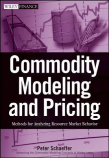 Commodity Modeling and Pricing av Peter V. Schaeffer (Innbundet)