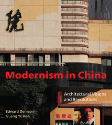 Modernism in China av Edward Denison og Guang Yu Ren (Innbundet)