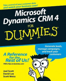 Microsoft Dynamics CRM 4 for Dummies (R) av Joel Scott, David Lee og Scott Weiss (Heftet)