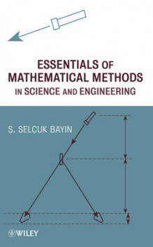 Essentials of Mathematical Methods in Science and Engineering av S. Selcuk Bayin (Innbundet)