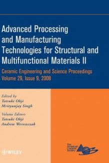 Advanced Processing and Manufacturing Technologies for Structural and Multifunctional Materials II: II (Innbundet)