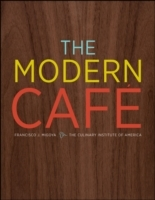 The Modern Cafe av Francisco J. Migoya og The Culinary Institute of America (CIA) (Innbundet)