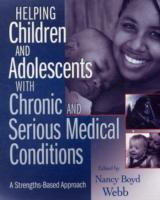 Helping Children and Adolescents with Chronic and Serious Medical Conditions (Heftet)