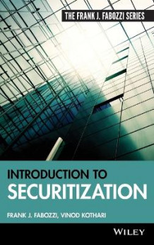 Introduction to Securitization av Frank J. Fabozzi og Vinod Kothari (Innbundet)