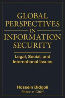 Global Perspectives in Information Security av Hossein Bidgoli (Innbundet)
