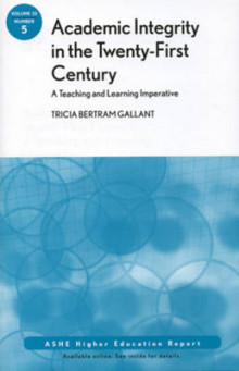 Academic Integrity in the 21st Century: A Teaching and Learning Imperative av Tricia Bertram Gallant (Heftet)