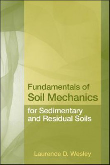 Fundamentals of Soil Mechanics for Sedimentary and Residual Soils av Laurence D. Wesley (Innbundet)