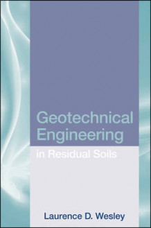 Geotechnical Engineering in Residual Soils av Laurence D. Wesley (Innbundet)