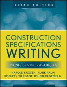 Construction Specifications Writing av Mark Kalin, Robert S. Weygant, Harold J. Rosen og John R. Regener (Heftet)