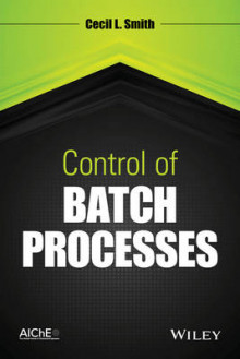 Control of Batch Processes av Cecil L. Smith (Innbundet)