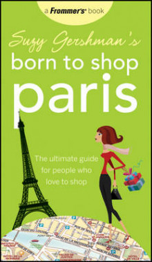 Suzy Gershman's Born to Shop Paris: The Ultimate Guide for People Who Love av Suzy Gershman (Heftet)
