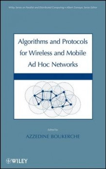 Algorithms and Protocols for Wireless, Mobile Ad Hoc Networks (Innbundet)
