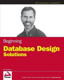 Beginning Database Design Solutions av Rod Stephens (Heftet)