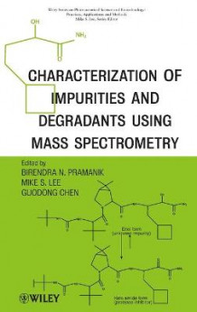 Characterization of Impurities and Degradants Using Mass Spectrometry (Innbundet)