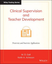 Clinical Supervision and Teacher Development av Keith A. Acheson og Meredith (Mark) D. Gall (Heftet)