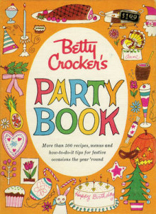 Betty Crocker Party Cookbook av Betty Crocker (Innbundet)