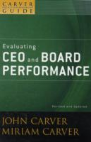 A Policy Governance Model and the Role of the Board Member: Evaluating CEO and Board Performance av Miriam Carver, Carver Governance Design Inc. og John Carver (Heftet)