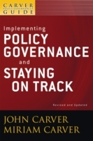 A Policy Governance Model and the Role of the Board Member: Implementing Policy Governance and Staying on Track av John Carver, Miriam Carver og Carver Governance Design Inc. (Heftet)