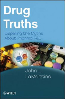 Drug Truths av John L. LaMattina (Heftet)