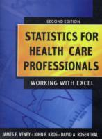 Statistics for Health Care Professionals av James E. Veney, John F. Kros og David A. Rosenthal (Heftet)