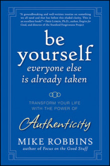 Be Yourself, Everyone Else is Already Taken av Mike Robbins (Innbundet)