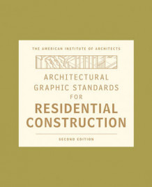 Architectural Graphic Standards for Residential Construction av American Institute of Architects og Nina M. Giglio (Innbundet)