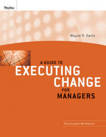 A Guide to Executing Change for Managers av Wayne R. Davis (Heftet)